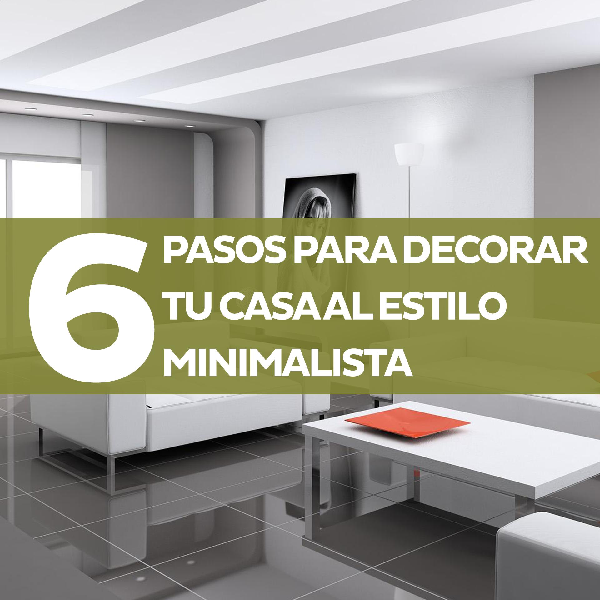 6 pasos para decorar tu casa al estilo minimalista for Casa minimalista blog